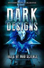 Dark Designs af Alex Kimmell, Duncan Ralston, T. N. Kaylor