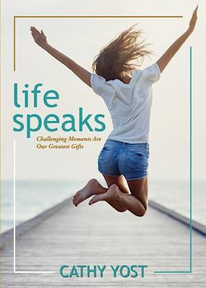 Bog, paperback Life Speaks af Cathy Yost