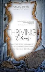 Thriving in Chaos: Two Minute Stress Management Tools for Anxiety, Stress Relief and Increased Confidence