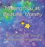 Missing You at Bedtime, Mommy af Rachel Fawdry