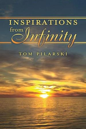 Inspirations from Infinity af Tom Pilarski