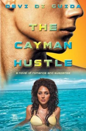 Bog, hæftet The Cayman Hustle: a novel of romance and suspense af Devi Di Guida