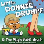 Little Donnie Drumpf & the Magic Paint Brush