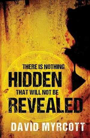 There is Nothing Hidden That Will Not be Revealed