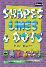 Shapes, Lines and Dots: Dragons, Dinosaurs and Other Incredible Creatures (Volume 2)