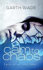 Calm to Chaos