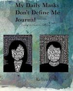 My Daily Masks Don't Define Me Journal