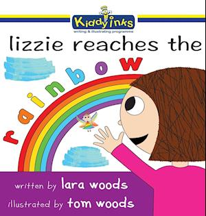 Bog, hardback Lizzie reaches the rainbow af Lara Woods