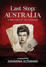 Last Stop Australia : A New Voice of the Holocaust
