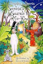 Sophie's Search for No-Where af Kingsley L. Dennis