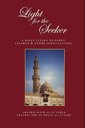 Bog, hæftet Light for the Seeker: A daily litany of forty salawat & other supplications af Abd Al-Ghani Al-Ja'fari, Salih Al-Ja'fari