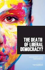 The Death of Liberal Democracy?