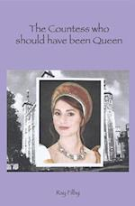 Countess who should have been Queen