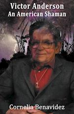 Victor H. Anderson: An American Shaman