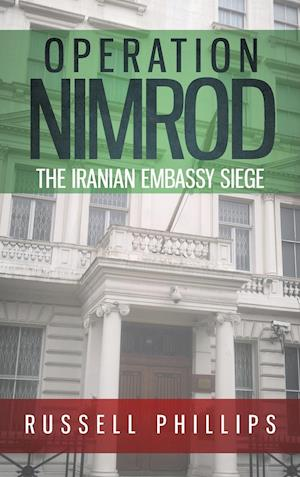 Bog, hardback Operation Nimrod: The Iranian Embassy Siege af Russell Phillips