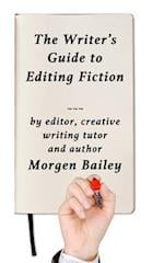 The Writer's Guide to Editing Fiction