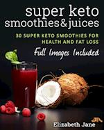 Super Keto Smoothies & Juices af Elizabeth Jane