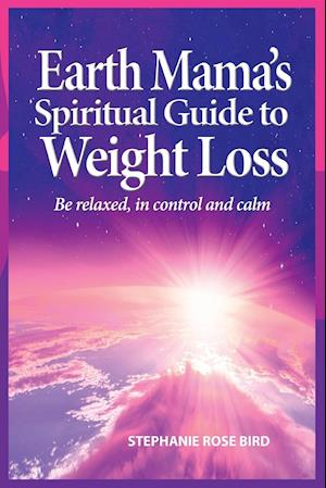 Bog, paperback Earth Mama's Spiritual Guide to Weight-Loss af Stephanie Rose Bird