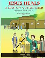 Jesus Heals a Man on a Stretcher