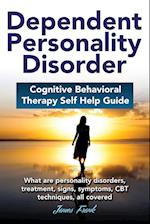 Dependent Personality Disorder Cognitive Behavioral Therapy Self-Help Guide
