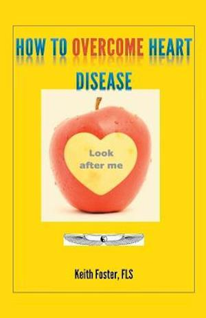 Bog, paperback How to Overcome Heart Disease af Keith Foster