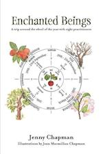 Enchanted Beings: A Trip Around the Wheel of the Year with 8 Practitioners