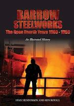 Barrow Steelworks: The Open Hearth Years 1880-1959