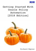 Getting Started With Oracle Policy Automation [2018 Edition]