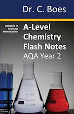 A-Level Chemistry Flash Notes AQA Year 2: Condensed Revision Notes - Designed to Facilitate Memorisation