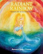 Radiant Rainbow: Visionary Art & Mythical Stories