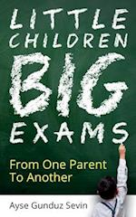 Little Children Big Exams: From One Parent To Another