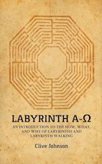 Labyrinth A-O: An introduction to the how, what, and why of labyrinths and labyrinth walking