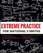 Extreme Practice for National 5 Maths