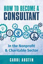 How to Become a Consultant in the Nonprofit and Charitable Sector