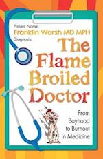 The Flame Broiled Doctor