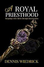 A Royal Priesthood