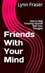 Friends with Your Mind