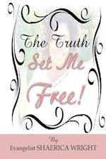 The Truth Set Me Free