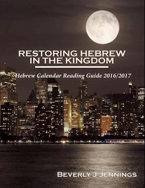 Bog, hæftet Restoring Hebrew in the Kingdom: Reading Guide 2016/2017 af Beverly J Jennings