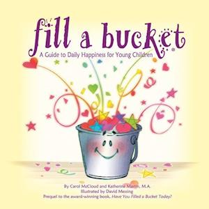 Bog, hardback Fill A Bucket: A Guide to Daily Happiness for Young Children af Katherine Martin