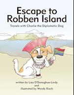 Escape to Robben Island: Travels with Charlie the Diplomatic Dog