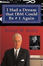 I Had a Dream That IBM Could Be # 1 Again