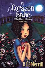 El Corazon Sabe - The Heart Knows