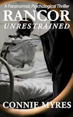 Unrestrained (Rancor, Book 2)