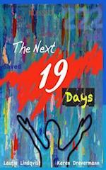 The Next 19 Days