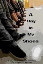 A Day in My Shoes