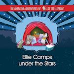 The Amazing Adventures of Ellie the Elephant - Ellie Camps Under the Stars (Amazing Adventures of Ellie the Elephant, nr. 6)
