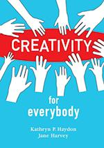 Creativity for Everybody af Kathryn P. Haydon, Jane Harvey