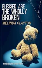 Blessed Are the Wholly Broken af Melinda Clayton