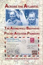 Across the Atlantic: The Adamowicz Brothers, Polish Aviation Pioneers